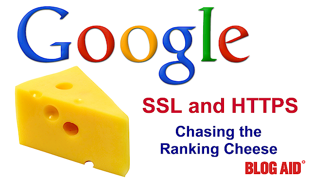 Google SSL and HTTPS Cheese