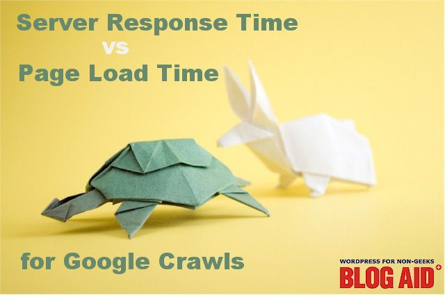 Server Response Time vs. Page Load Time for Google Crawl