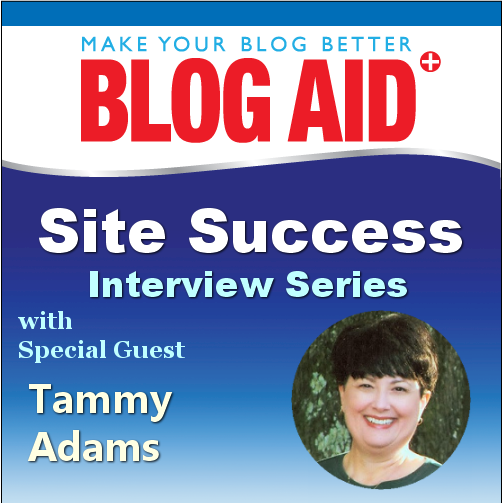 Tammy Adams on the BlogAid Site Success Interview Series