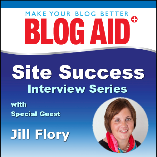 Jill Flory on BlogAid Site Success Interview Series