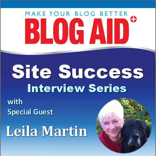 Leila Martin - BlogAid Site Success Interview Series