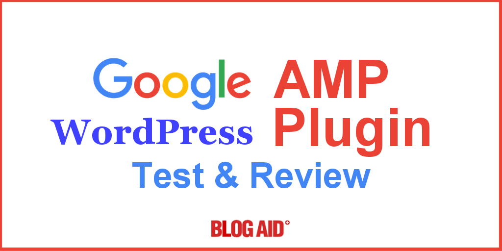 Google AMP WordPress Plugins Test and Review