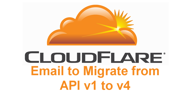 CloudFlare Email to Migrate from API v1 to v4
