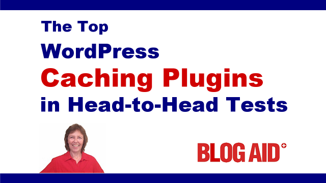 Top WordPress Caching Plugins Head-to-Head Tests