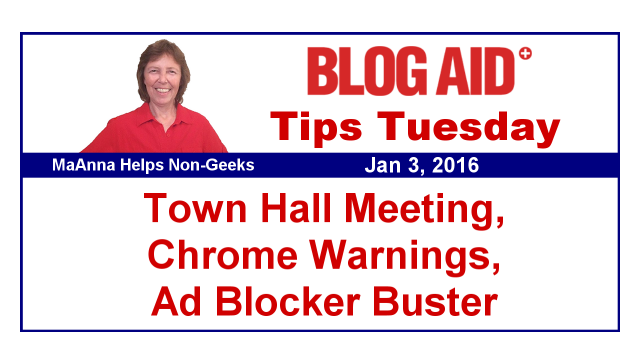 Tips Tuesday – Town Hall Meeting, Chrome Warnings, Ad Blocker Buster