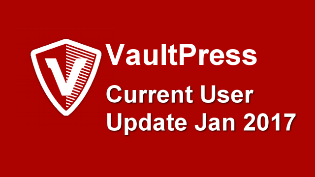 VaultPress Current User Update Jan 2017