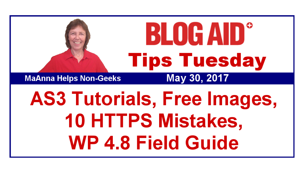 Tips Tuesday – AS3 Tutorials, Free Images, 10 HTTPS Mistakes, WP 4.8 Field Guide