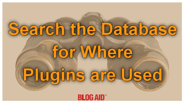 Search the Database for Where WordPress Plugins are Used