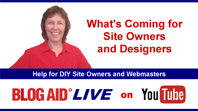 What's Coming for Site Owners and Designers - BlogAid Live Show