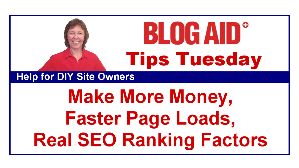 Tips Tuesday – Make More Money, Faster Page Loads, Real SEO Ranking Factors