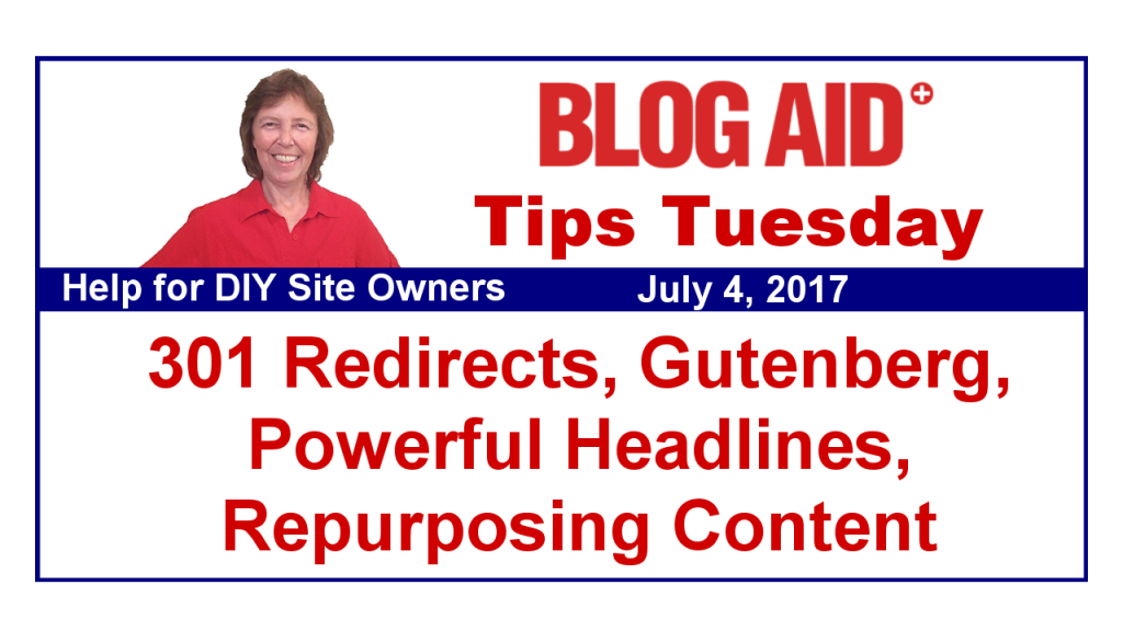 Tips Tuesday – 301 Redirects, Powerful Headlines, Repurposing Content, Gutenberg