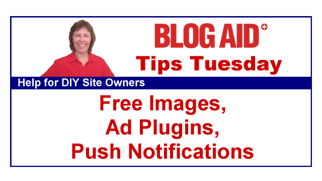 Tips Tuesday – Free Images, Ad Plugins, Push Notifications