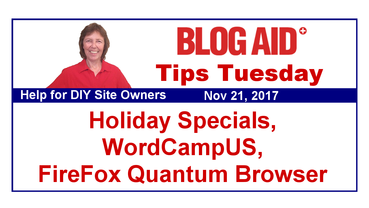 Tips Tuesday – Holiday Specials, WordCampUS, FireFox Quantum Browser