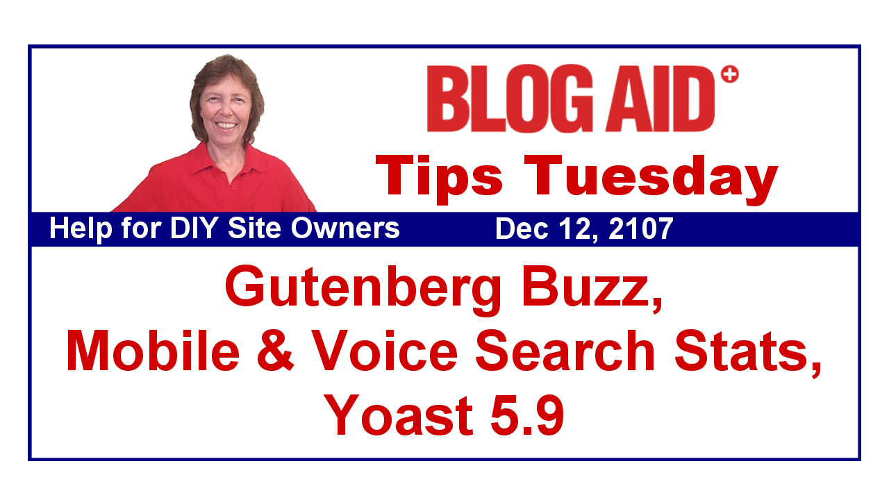 Tips Tuesday – Gutenberg Buzz, Mobile and Voice Search Stats, Yoast 5.9