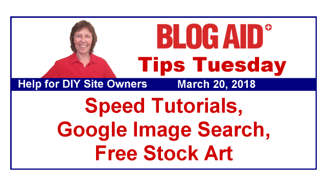 Tips Tuesday – Speed Tutorials, Google Image Search Changes, Free Stock Art