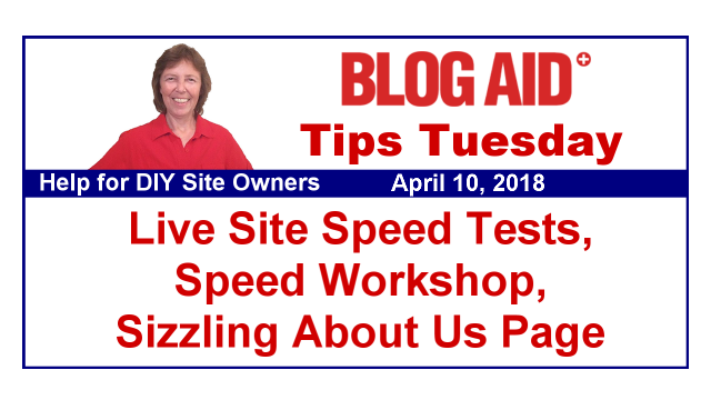 Tips Tuesday – Live Site Speed Tests, Speed Workshop, Sizzling About Us Page