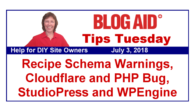 Tips Tuesday – Recipe Schema Warnings, Cloudflare and PHP Bug, StudioPress and WPEngine