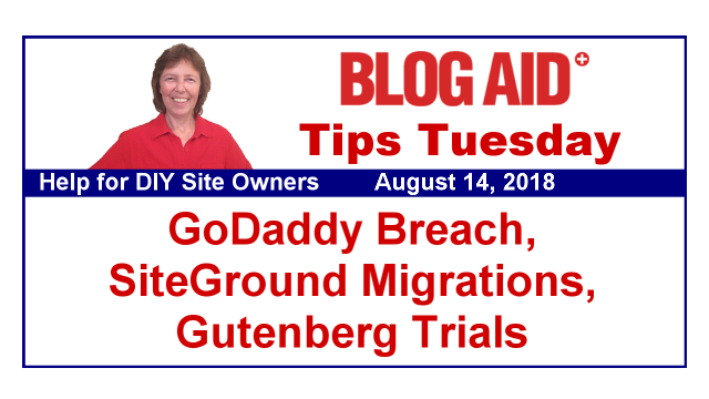 Tips Tuesday – GoDaddy Breach, SiteGround Migrations, Gutenberg Trials