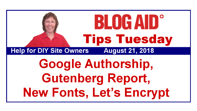 Tips Tuesday – Google Authorship, Gutenberg Report, New Fonts, Let's Encrypt Trust