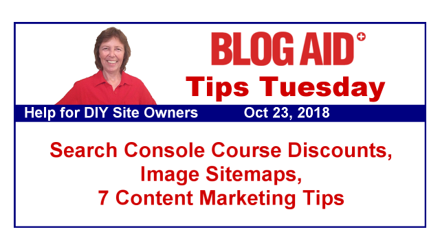 Tips Tuesday – Search Console Course Discounts, Image Sitemaps, 7 Content Marketing Tips
