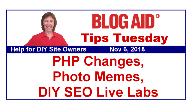 Tips Tuesday – PHP Changes, Photo Memes, DIY SEO Live Labs