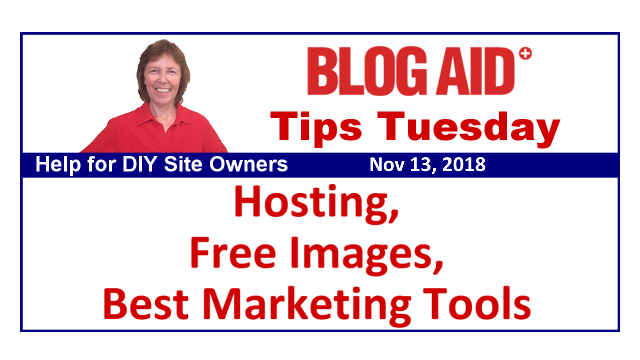 Tips Tuesday – Hosting, Free Images, Best Marketing Tools