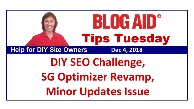 Tips Tuesday – DIY SEO Challenge, SG Optimizer Revamp, Minor Updates Issue