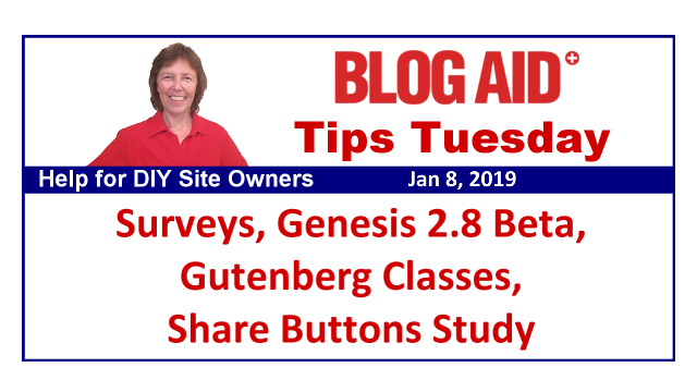 Tips Tuesday – Surveys, Genesis 2.8 Beta, Gutenberg Classes, Share Buttons Study