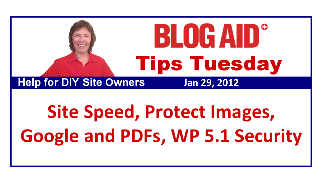 Tips Tuesday – Site Speed, Protect Images, Google and PDFs, WP 5.1 Security