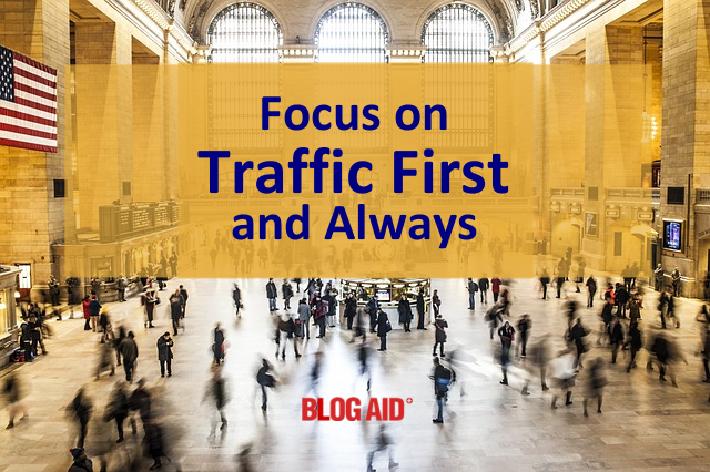 Focus on Traffic First and Always