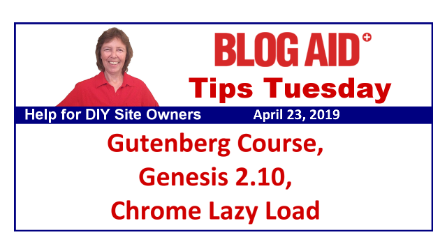 Tips Tuesday – Gutenberg Course, Genesis 2.10, Chrome Lazy Load