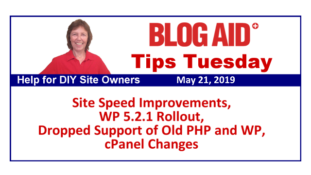Tips Tuesday – Site Speed Improvements, WP 5.2.1 Rollout, Dropped Support of Old PHP and WP, cPanel Changes