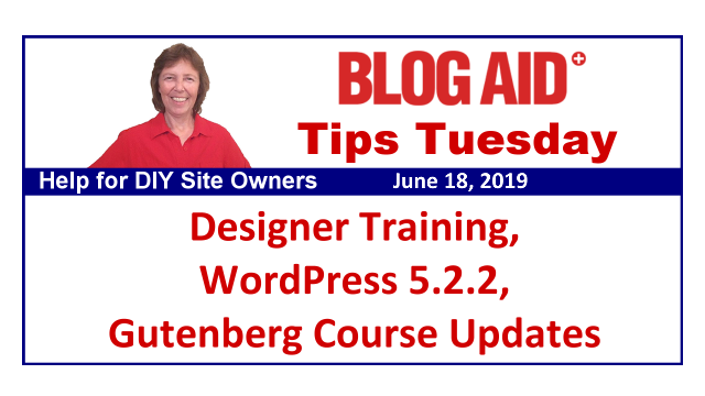 Tips Tuesday – Designer Training, WP 5.2.2, Gutenberg Course Updates