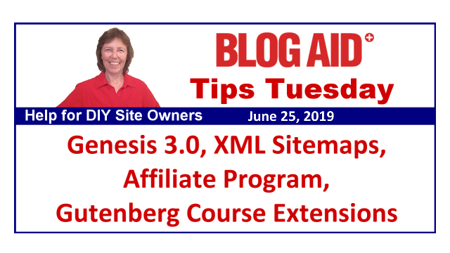 Tips Tuesday – Genesis 3.0, Affiliate Program, XML Sitemaps, Gutenberg Course Extensions
