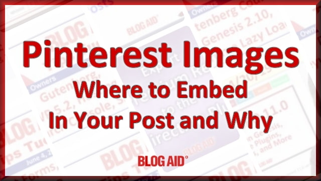 Pinterest Images: Where to Embed in Your Post and Why
