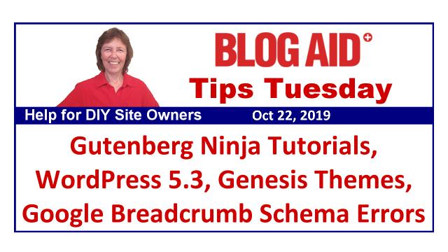 Tips Tuesday – Gutenberg, WordPress 5.3, Genesis Themes, Google Breadcrumb Schema Errors