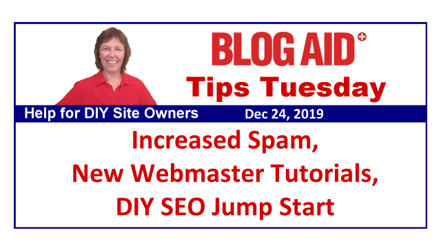 Tips Tuesday – Increased Spam, New Webmaster Tutorials, DIY SEO Jump Start