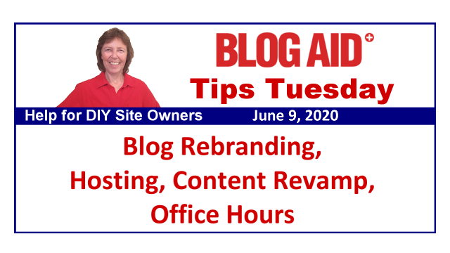 Tips Tuesday – Blog Rebranding, Hosting, Content Revamp, Office Hours