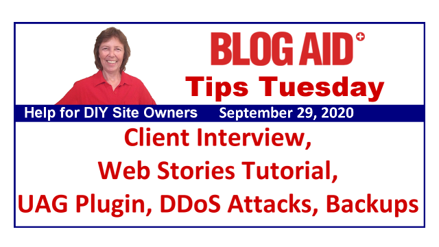 Tips Tuesday – Client Interview, Web Stories Tutorial, UAG Plugin, DDoS Attacks, Backups