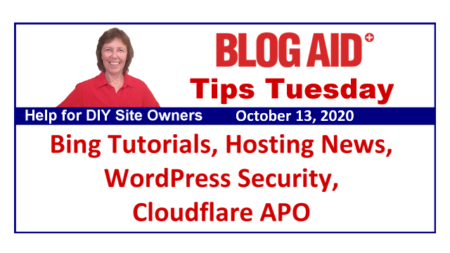 Tips Tuesday – Bing Tutorials, Hosting News, WordPress Security, Cloudflare APO