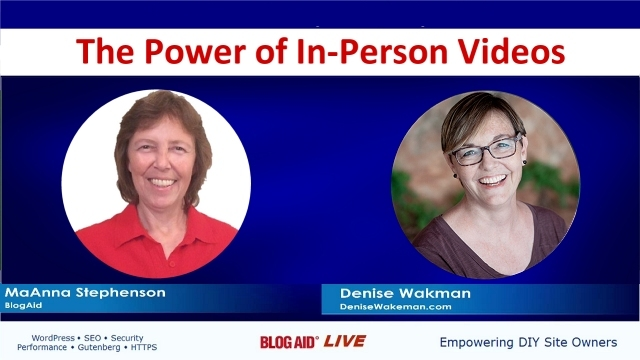 The Power of In-Person Videos - Chat with Denise Wakeman